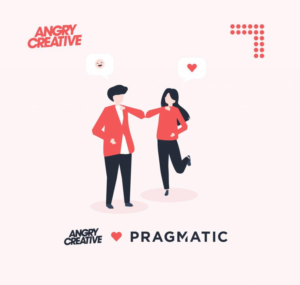 Pragmatic + Angry Creative